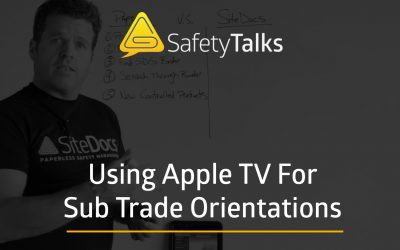 Using Apple TV for Sub Contractor Orientations – Safety Talks